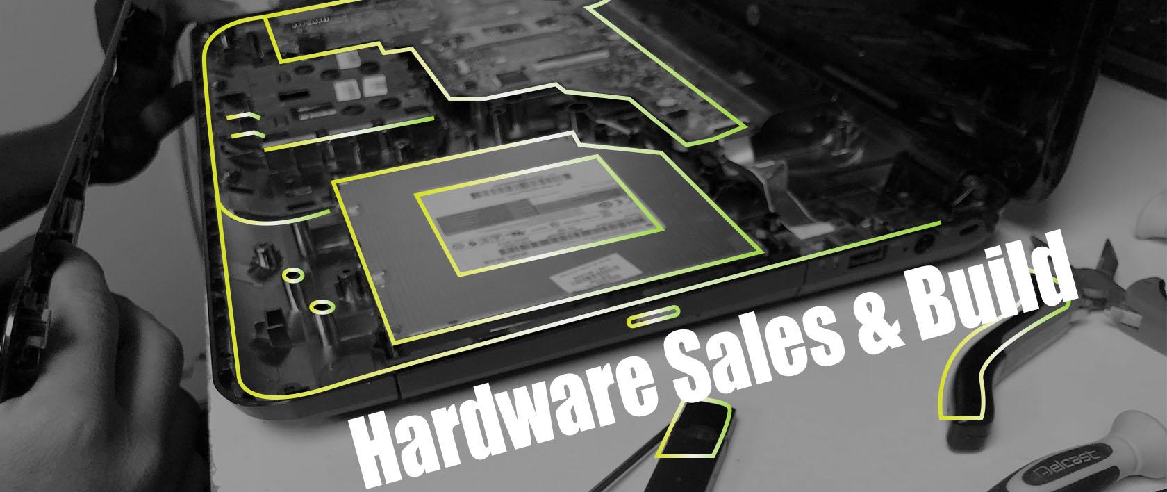 Hardware Sales / Builds